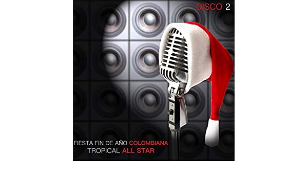 Fiesta Fin de Año Colombiana, Vol. 2 by Tropical All Star on Amazon Music - Amazon.com