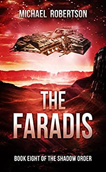 The Faradis: A Space Opera: Book Eight of The Shadow Order by [Robertson, Michael]