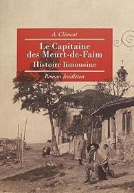 Le capitaine des Meurt-de-Faim. Histoire Limousine par A. Clement
