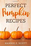 img - for Perfect Pumpkin Recipes: A Charming Holiday Pumpkin Cookbook book / textbook / text book