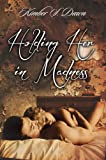 Holding Her in Madness (A Woman Gone Mad Book 2)