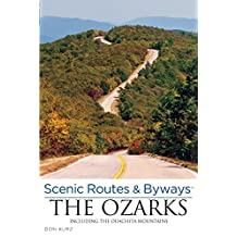Scenic Routes & Byways the Ozarks: Including the Ouachita Mountains