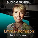 Emma Thompson: Audible Sessions: FREE Exclusive Interview