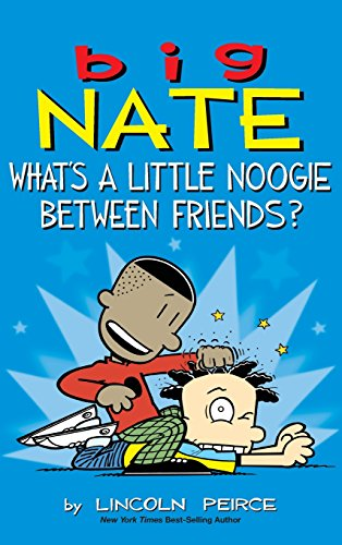 Big Nate Whats a Little Noogie Between Friends? [Peirce, Lincoln] (Tapa Dura)