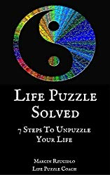 Life Puzzle Solved: 7 Steps To Unpuzzle Your Life