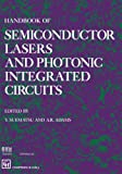Handbook of Semiconductor Lasers and Photonic Integrated Circuits, , 0412547201