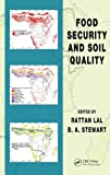 Food Security and Soil Quality, Rattan Lal, 143980057X