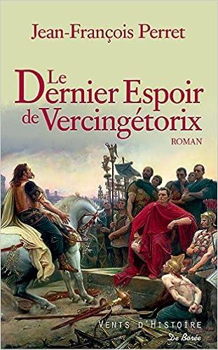 Le Dernier espoir de Vercingétorix - Jean-François Perret (2018) sur Bookys
