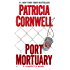 Port Mortuary: Scarpetta (Book 18) (The Scarpetta Series)
