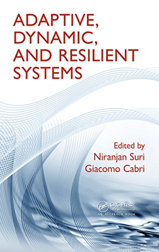 Download Adaptive, Dynamic, and Resilient Systems (Mobile Services and Systems) Pdf