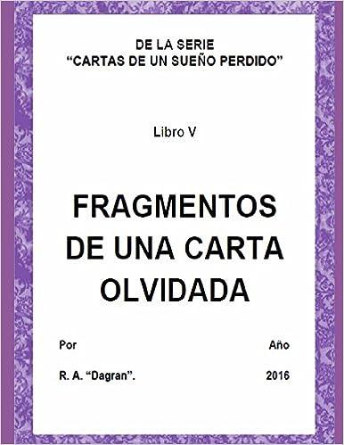 LIBRO V FRAGMENTOS DE UNA CARTA OLVIDADA Cartas de un sueño ...