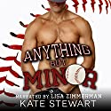Anything but Minor Audiobook by Kate Stewart Narrated by Lisa Zimmerman