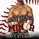 Anything but Minor Hörbuch von Kate Stewart Gesprochen von: Lisa Zimmerman