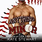 Anything but Minor | Kate Stewart