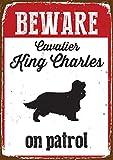 Beware Cavalier King Charles on Patrol Tin Sign