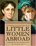 img - for Little Women Abroad: The Alcott Sisters' Letters from Europe, 1870-1871 book / textbook / text book