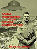 CASTLE WERFENSTEIN AND THE WONDER WOMEN OF VRIL: Maria Orsic and the Beings of Light
