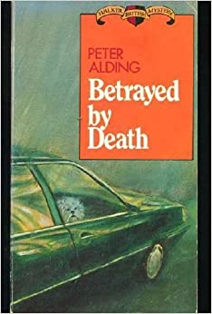 Betrayed by death (Walker British mystery) by Peter Alding (1984-11-05)