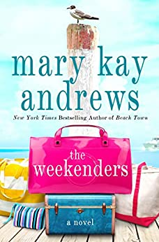 The Weekenders: A Novel by [Andrews, Mary Kay]