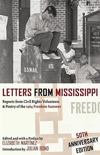 Letters from Mississippi: Reports from Civil Rights Volunteers & Poetry of the 1964 Freedom Summer