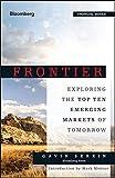 Frontier: Exploring the Top Ten Emerging Markets of Tomorrow (Bloomberg Financial)