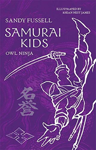 Samurai Kids: Owl Ninja: Amazon.es: Sandy Fussell, Rhian ...