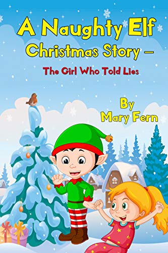 a naughty elf christmas story the girl who told lies christmas bedtime stories - Christmas Bedtime Stories