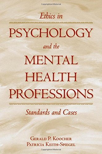 Ethics in Psychology and the Mental Health Professions: Standards and Cases (Oxford Textbooks in Clinical Psychology) by Gerald P. Koocher (2008-01-16)