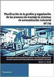 Planificación de la gestión y organización de los procesos de montaje de sistemas de automatización industrial (Cp - Certificado Profesionalidad)