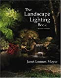 img - for The Landscape Lighting Book by Janet Lennox Moyer (2005-03-14) book / textbook / text book