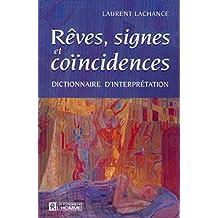 Rêves signes et coincidences: Dictionnaire d'interprétation