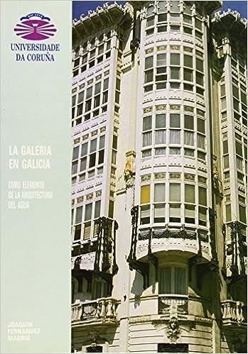 La Galería en Galicia: Como elemento de la arquitectura del