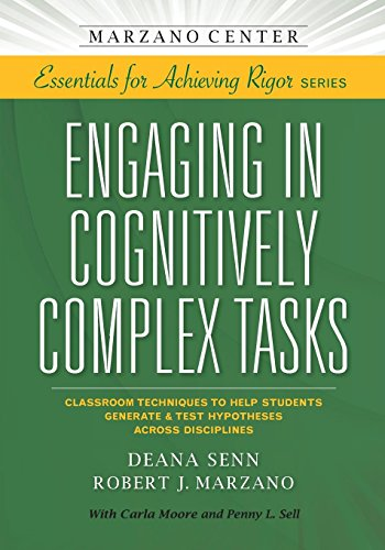 Engaging in Cognitively Complex Tasks: Classroom Techniques to Help Students Generate & Test Hypotheses Across Disci