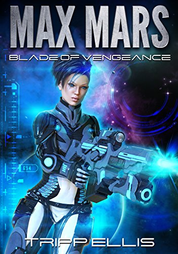 Blade of Vengeance (Max Mars Book 2) ()