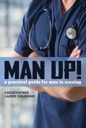 Man Up! A Practical Guide for Men in Nursing Pdf