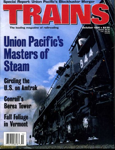 Trains the Magazine of Railroading (Contents Image) October 1996 Steve Lee, Union Pacific's Masters of Steam, Conrail's Berea Tower, Vermont Fall Foliage (Volume 56 Number 10)
