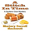 A Stitch in Time: Quilter's Club Mysteries, Book 9 Audiobook by Marjory Sorrell Rockwell Narrated by Katherine Thompson