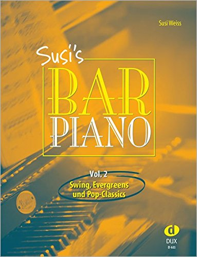 Susi's Bar Piano 2 - Swing, Evergreens und Pop-Classics für Klavier
