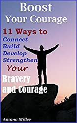 Boost Your Courage - Achieve Your Goals in Life (English Edition)