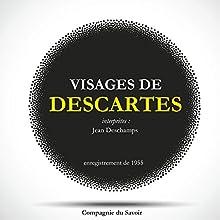 Visages de Descartes Performance Auteur(s) : René Descartes Narrateur(s) : Jean Deschamps