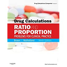 Drug Calculations - E-Book: Ratio and Proportion Problems for Clinical Practice (Drug Calculations Companion)