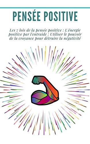 Amazon Com Pensee Positive Les 7 Lois De La Pensee