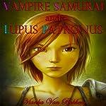 Vampire Samurai and Lupus Patronus | Vianka Van Bokkem