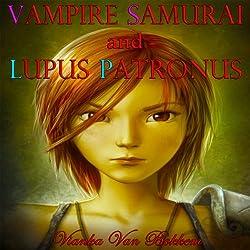 Vampire Samurai and Lupus Patronus