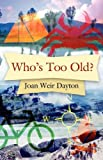 Who's Too Old?