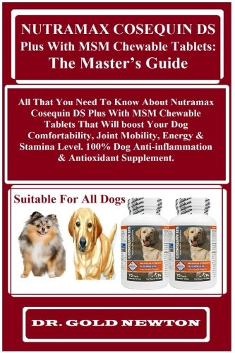 Drontal Dog (NUTRAMAX COSEQUIN DS PLUS WITH MSM CHEWABLE TABLETS: The Master's Guide: All That You Need To Know About Nutramax Cosequin DS Plus With MSM Chewable ... Anti-inflammation & Antioxidant Supplement.)