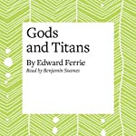 Gods and Titans | Edward Ferrie