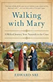 Walking with Mary: A Biblical Journey from Nazareth