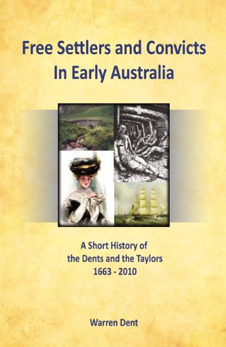 Free Settlers and Convicts in Early Australia: A Short History of the Dents and the Taylors 1633-2010 pdf epub