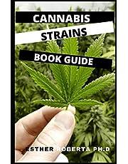 CANNABIS STRAINS BOOK GUIDE: comprehensive guide book for cannabis strains
